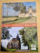 Province Du Brabant Wallon. Histoire & Patrimoine.Genappe, Waterloo, Wavre, Lasne, Ottignies- LLN, Jodoigne, La Hulpe... - Belgium