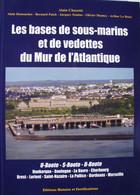 Livre Bases Sous-marins Schnellboot Dunkerque Boulogne Le Havre Cherbourg Bunker U Boot Brest Lorient Bordeaux Marseille - War 1939-45