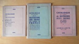 LOT De 3 CATALOGUES MATHIEU OBLITÉRATIONS GROS Et PETITS CHIFFRES Et GRIFFE DES BUREAUX AMBULANTS - Frankreich