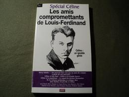 SPECIAL CELINE N°3. LES AMIS COMPROMETTANTS DE LOUIS FERDINAND. 2012 DAVID ALLIOT / JOSEPH VEBRET / ALEXIS SALATKO / GE - Biografie