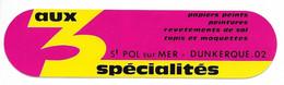 AUTOCOLLANT - STICKER AUX 3 SPÉCIALITÉS - MAGASIN PAPIERS PEINTS PEINTURES TAPIS MOQUETTES ST POL SUR MER DUNKERQUE - Stickers