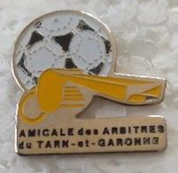 Pin's - Sports - Football - AMICALE DES ARBITRES DU TARN ET GARONNE - - Calcio