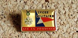 Pin's ECOLE MILITAIRE - Lycée Militaire AIX EN PROVENCE - Verni époxy - Fabricant Inconnu - Army