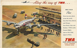 8-TWA-ALONG THE WAY OF TWA-ORLY FIELD PARIS(CARD PUBBLICITARIA TRATTE COMPAGNIA AEREA) - 1946-....: Era Moderna