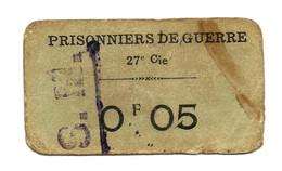 1914- 1918 // P.O.W. // Bon De Prisonnier De Guerre // COMPAGNIE 27 // Cinq Centimes - Buoni & Necessità