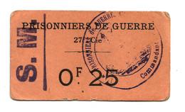 1914- 1918 // P.O.W. // Bon De Prisonnier De Guerre // COMPAGNIE 27 // Vingt Cinq Centimes - Buoni & Necessità