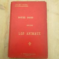 Anderlecht Jules Ruhl 1898 Soyez Bons Envers Les Animaux 128 Blz Bonne état Charette Cheval L'ane Chien Système Gent - 1801-1900