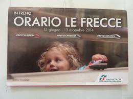 """Orario Ferroviario """"IN TRENO LE FRECCE 15 Giugno - 13 Dicembre 2014"""" Trenitalia - Europe"""