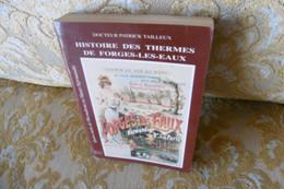 Docteur Patrick TAILLEUX : HISTOIRE Des THERMES De FORGES Les EAUX , 1991 - Normandie