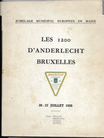 Les 1200 D'Anderlecht Bruxelles Jumelage Municipal Européen De Masse 20-27 Juillet 1958 219 Pages 4 Langues - Zonder Classificatie