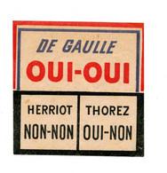Propagande Pour Les Elections Présidentielles De 1958 : DE GAULLE / HERRIOT / THOREZ - Historical Documents