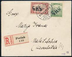 """SHS 1918 Ajánlott Levél Arató 5f + Parlament 1K Bérmentesítéssel """"PERLAK / ZALA VM."""" - """"KISSZABADKA"""" Certificate: Flasch - Non Classificati"""