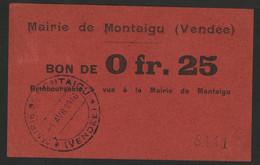 MAIRIE DE MONTAIGU VENDEE Bon De 25 Ct Avec Cachet De La Municipalité Du 1/4/1916. - Bons & Nécessité