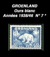 GROENLAND Années 1938 / 1946 - N° 7 Ours Blanc - Bären