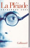 Catalogue 2002 La Pléiade 156 Pages - La Pléiade