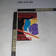 FB5965 FORNI DI SOPRA 1973 TIMBRO TARGHETTA 1'' CAMPIONATO MONDIALE BIATHLON '73 ILLUSTRATA - 1971-80: Marcophilia