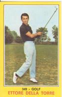 349 ETTORE DELLA TORRE - GOLF - CAMPIONI DELLO SPORT PANINI 1970-71 - Trading Cards