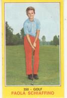 350 PAOLA SCHIAFFINO - GOLF - CAMPIONI DELLO SPORT PANINI 1970-71 - Trading Cards