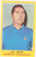 359 UMBERTO GRANAGLIA - BOCCE - CAMPIONI DELLO SPORT PANINI 1970-71 - Bowls - Pétanque
