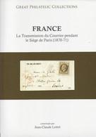 GREAT PHILATEC COLLECTIONS FRANCE LA TRANSMISSION DU COURRIER PENDANT LE SIEGE DE PARIS 1870/71 - Otros Libros