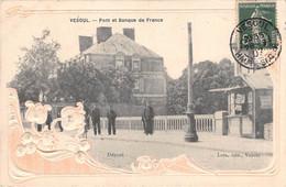 70 -  CPA Fantaisie VESOUL  Pont Et Banque De France - Vesoul