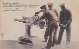 CANON ANGLAIS DESTINE A COMBATTRE LES SOUS-MARINS. LA GUERRE 1914-1915. CARTE POSTALE. VOYAGEE 1918.- LILHU - War 1914-18