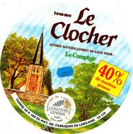 G F  585 /  ETIQUETTE DE FROMAGE  TOMME  LE CLOCHER   FABRIQUE EN LORRAINE - Cheese