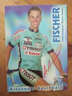 Cyclisme - Carte Publicitaire FISCHER TISSOT SAECO 1998 : AESCHBACH  Signé - Radsport