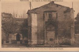 C.P.A. - TARASCON - LA CHAPELLE DE NOTRE DAME DE BONAVENTURE - - Tarascon