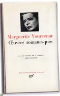 LA PLEIADE - Marguerite YOURCENAR - Oeuvres Romanesques - La Pléiade