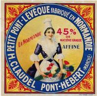 ETIQUETTE   DE FROMAGE  NEUVE  PETIT PONT L'EVEQUE NORMANDIE H. CLAUDEL LA NORMANDE PONT HEBERT MANCHE - Cheese