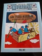 Très Beau Livre - Les Pieds-Nickelés S'en Vont En Guerre 1913-1917 - Pieds Nickelés, Les