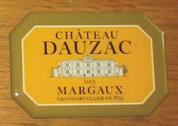 Pub Magnet Château Dauzac Margaux 2013 Grand Cru Classé En 1855 - 9 X 6 Cm - Turismo