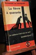 LE LAURAGUAIS Emmanuel - LA FIEVRE A QUARANTE - Unclassified