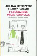 LUCIANA LITTIZZETTO FRANCA VALERI - L' Educazione Delle Fanciulle. - Società, Politica, Economia