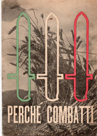 PERCHE' COMBATTI - Libretto A Cura DEL P. N. F. Anno 1940 - Unclassified