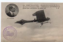 PORT AVIATION - Grande Quinzaine De Paris Du 8 Au 17 Octobre 1909 - L'Aéroplane ANTOINETTE Piloté Par LATHAM - Aviatori
