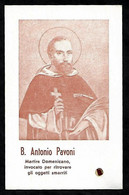 Santino/reliquia/holycard/relic: B. ANTONIO PAVONI - E - PR - BR - Mm. 78 X 121 - Religión & Esoterismo