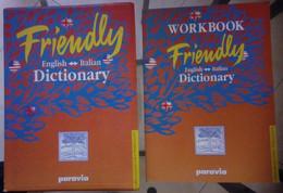 Friendly English Italian Dictionary Con Workbook Allegato 1999 Ed. Paravia Torino Come Da Foto 21,5x17,5 Cm Pag. 750+96 - Dizionari