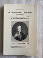 Le Comte Lamoral D'Egmont (1522-1568) - A Goosens - SIGNÉ - Hainaut - Révolte Des Pays-Bas - Nederlanden - Geschichte