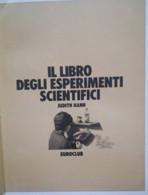 Il Libro Degli Esperimenti Scientifici Di Judith Ann 1980 Ed. Longanesi Euroclub Come Da Foto Ricco Di Illustrazioni - Matematica E Fisica