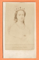 PHOTO CDV - IMPÉRATRICE EUGÉNIE ÉPOUSE DE NAPOLÉON III - Persone Identificate