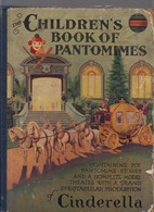 The Children's Book Of Pantomimes First Edition 1930 Half Price-Limited Time! - Libri Animati