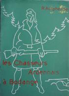 Livre BODANGE 1940 Martelange Strainchamps Witry Fauvillers Chasseurs Ardennais Panzer Luxembourg Ardenne - Guerra 1939-45