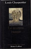 LE MYSTERE BASQUE Louis Charpentier - ESOTERISME - Les Aventures De L'Esprit Robert LAFFONT 1999 - Esotérisme