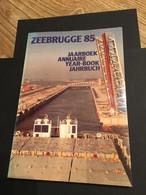 Zeebrugge Jaarboek. Haven, Scheepsvaart. Annuaire. Year-book, Jahrbuch. Port. 1985. - Sonstige