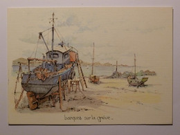 BARQUES SUR LA GREVE - Bateau / Mer - Carte Postale D'après Aquarelle Robert Lepine - Altri