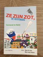 Ze Zijn Zot, Die Heistenaars. Knokke Heist, Carnaval. 2012. - Geschiedenis