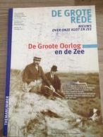De Grote Rede - De Groote Oorlog En De Zee. Visserij, Kust. Ijzefront, Knokke Heist Zeebrugge Oostende Veurne Nieuwpoort - Weltkrieg 1914-18
