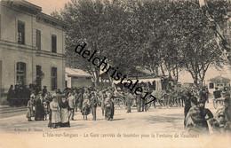 CPA 84 0120 L'Isle-sur-SORGUE - La Gare (Arrivée De Touristes Pour La Fontaine De Vaucluse) - Animée - Circulée - L'Isle Sur Sorgue